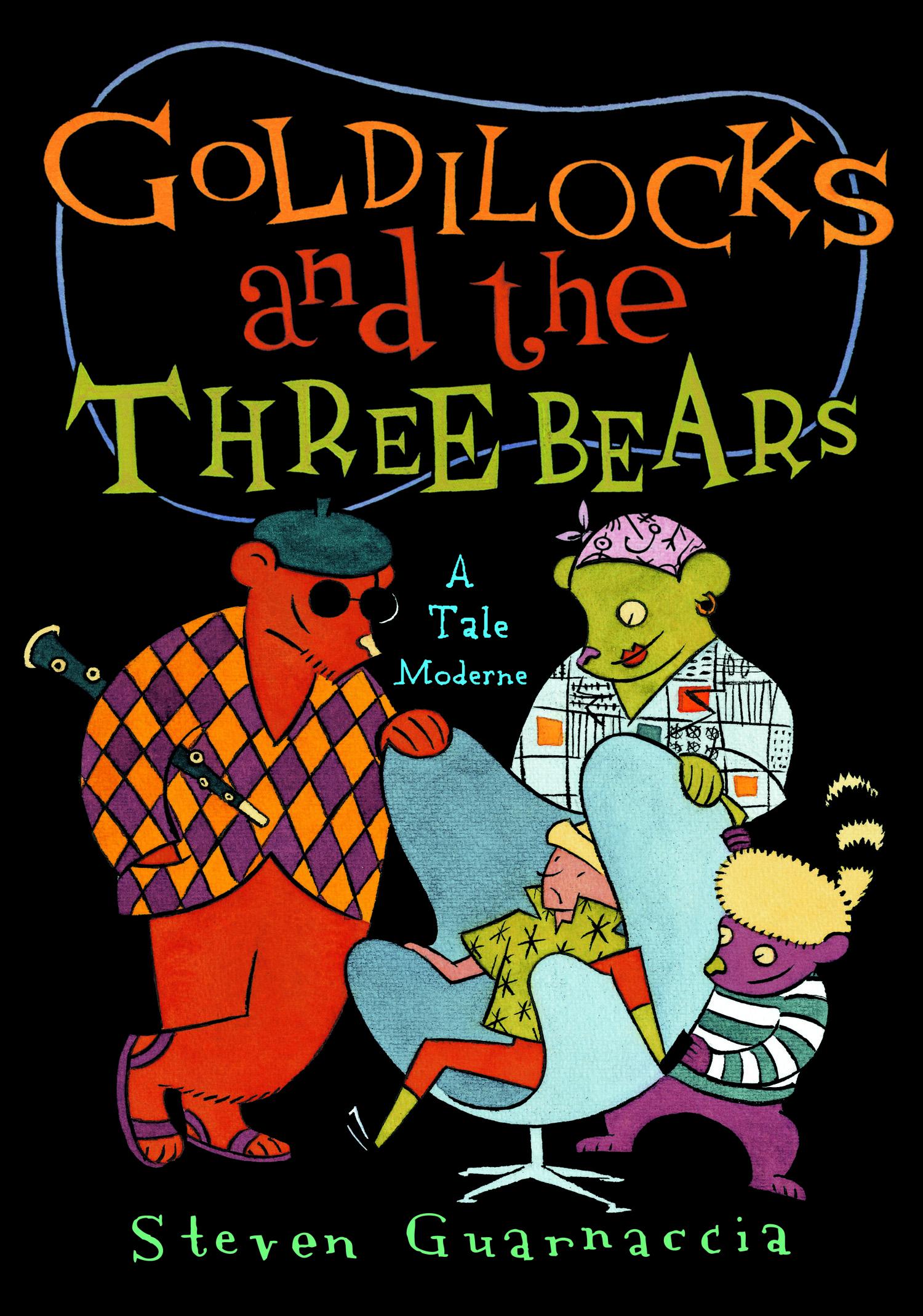 Goldilocks And The Three Bears A Tale Moderne
